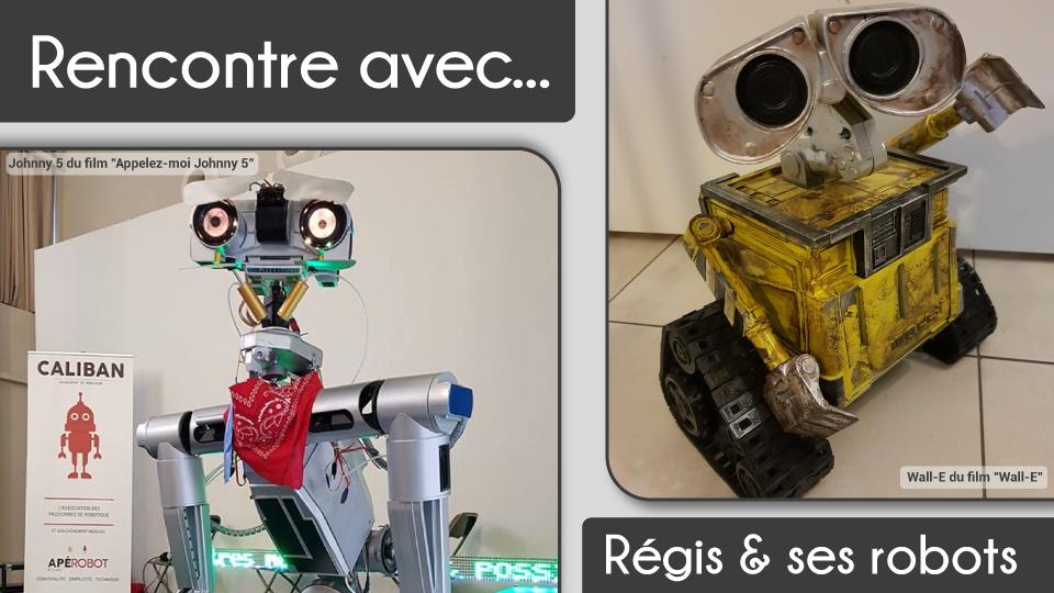 Rencontre avec Régis et ses robots